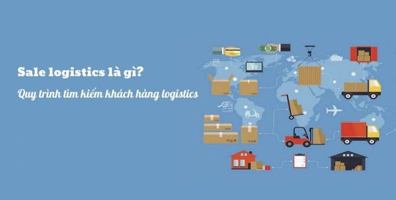 Sale logistics là gì? Quy trình tìm kiếm khách hàng logistics